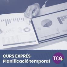 Curs Exprés TCQ Planificació temporal