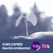 Curs Exprés TCQ-TCQi Gestió ambiental