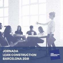 Jornada LEAN Construction Barcelona 2021
